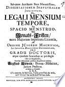 Diss. inaug. iur. de legali mensium tempore seu spacio menstruo