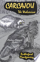 Carcajou  the Wolverine