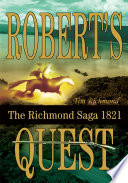 Robert's Quest : early settler in hebert louisiana. the story takes...