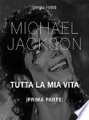 Michael Jackson  Tutta la mia vita   Prima Parte