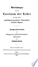 Untersuchungen über das Carcinom der Leber und einiger anderer pathologisch-anatomischer Abnormitäten desselben Organs