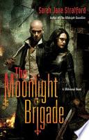 The Moonlight Brigade Book PDF