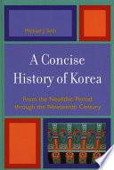 A Concise History Of Korea