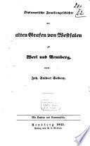 Landes- und Rechtsgeschichte des Herzogthums Westfalen: Diplomatische Familiengeschichte der alten Grafen von Westfalen zu Werl und Arnsberg