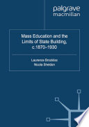 Mass Education and the Limits of State Building  c 1870 1930