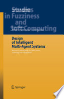 Design of Intelligent Multi Agent Systems