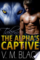 taken the alpha s captive bbw werewolf romance