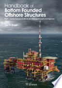 Handbook of Bottom Founded Offshore Structures