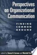 Perspectives on Organizational Communication