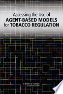 Assessing The Use Of Agent Based Models For Tobacco Regulation