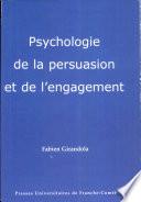 Psychologie de la persuasion et de l'engagement