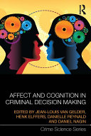 Affect and Cognition in Criminal Decision Making