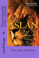 Discovering Aslan in the Last Battle by C  S  Lewis