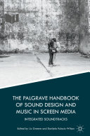 The Palgrave Handbook of Sound Design and Music in Screen Media And Film Music Studies By Bringing Together Scholars