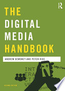 The Digital Media Handbook An Essential Guide To The Historical And