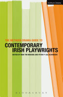 The Methuen Drama Guide to Contemporary Irish Playwrights An Authoritative Single Volume Guide To The