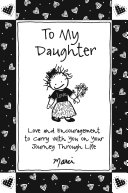 To My Daughter : a daughter in this inspiring collection...