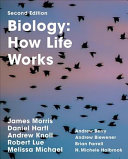 Biology: How Life Works : and exciting changes in biology, education,...