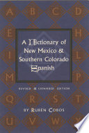 A Dictionary of New Mexico and Southern Colorado Spanish
