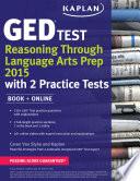 Kaplan GED® Test Reasoning Through Language Arts Prep 2015
