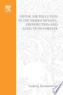Ozone Air Pollution in the Sierra Nevada   Distribution and Effects on Forests