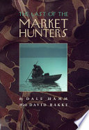The Last Of The Market Hunters : highway 78, four hunters killed...