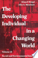 The Developing Individual in a Changing World  Volume II