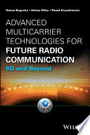 Advanced Multicarrier Technologies For Future Radio Communication book