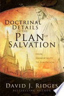 Doctrinal Details of the Plan of Salvation: From Premortality to Exaltation