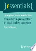 Visualisierungskompetenz in didaktischen Kontexten