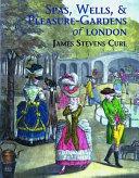 Spas  Wells    Pleasure Gardens of London Book PDF
