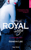 Royal Saga - tome 4 Cherche moi -Extrait offert-