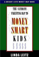 The Ultimate Parenting Map to Money Smart Kids