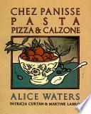 Chez Panisse Pasta Pizza Calzone