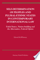 Self-Determination of Peoples and Plural-ethnic States in Contemporary International Law
