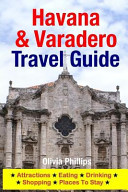 Havana and Varadero Travel Guide