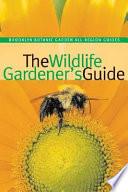 The Wildlife Gardener s Guide