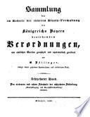 Sammlung der im Gebiete der inneren Staats Verwaltung des K  nigreichs Bayern bestehenden Verordnungen