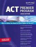 Kaplan ACT 2008 Premier Program  w  CD ROM