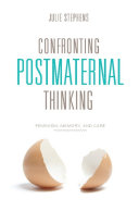 Confronting Postmaternal Thinking