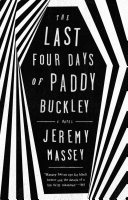 The Last Four Days of Paddy Buckley Who Finds Himself On The Wrong Side