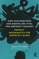 How Our Emotions and Bodies are Vital for Abstract Thought