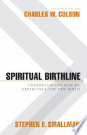 Spiritual Birthline  Understanding How We Experience the New Birth