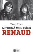 Lettres à mon frère Renaud