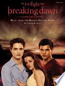 Twilight   Breaking Dawn  Part 1  Songbook  Book PDF