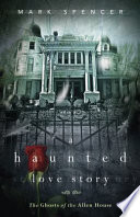 A Haunted Love Story by Mark Spencer