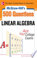 McGraw Hill s 500 College Linear Algebra Questions to Know by Test Day