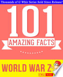 World War Z - 101 Amazing Facts You Didn't Know