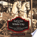 Let s Go to the White City