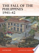 The Fall of the Philippines 1941   42